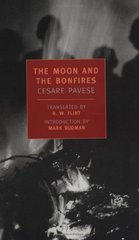 The Moon and the Bonfires by Pavese, Cesare/ Rudman, Mark (INT)/ Flint, R. W. (TRN)