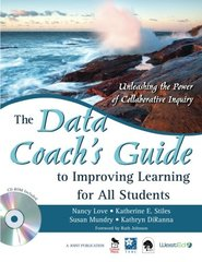 A Data Coach's Guide to Improving Learning for All Students: Unleashing the Power of Collaborative Inquiry by Love, Nancy/ Stiles, Katherine E./ Mundry, Susan/ Diranna, Kathryn/ Johnson, Ruth (FRW)