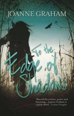 To the Edge of Shadows by Graham, Joanne