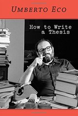 How to Write a Thesis by Eco, Umberto/ Farina, Caterina Mongiat (TRN)/ Farina, Geoff (TRN)/ Erspamer, Francesco (FRW)