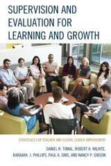 Supervision and Evaluation for Learning and Growth: Strategies for Teacher and School Leader Improvement by Tomal, Daniel R./ Wilhite, Robert K./ Phillips, Barbara J./ Sims, Paul A./ Gibson, Nancy P.