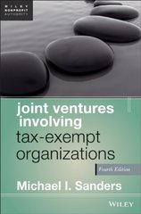 Joint Ventures Involving Tax-Exempt Organizations by Sanders, Michael I.