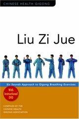 Liu Zi Jue: Six Sounds Approach to Qigong Breathing Exercises