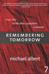 Remembering Tomorrow: From SDS to Life After Capitalism by Albert, Michael