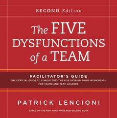 The Five Dysfunctions of a Team: Facilitator's Guide Set 2nd Edition