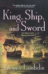 King, Ship, and Sword: An Alan Lewrie Naval Adventure by Lambdin, Dewey
