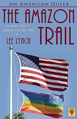 An American Queer: The Amazon Trail by Lynch, Lee