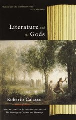 Literature and the Gods by Calasso, Roberto/ Parks, Tim (TRN)