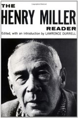 The Henry Miller Reader by Miller, Henry/ Durrell, Lawrence