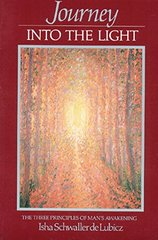 Journey into the Light: The Three Principles of Man's Awakening by Schwaller de Lubicz, Isha