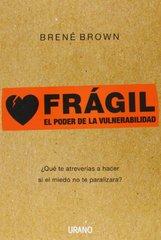 Fragil / Daring Greatly: El Poder De La Vulnerabilidad by Brown, Brene
