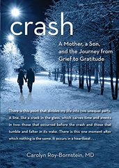 Crash: A Mother, a Son, and the Journey from Grief to Gratitude by Roy-Bornstein, Carolyn, M.D.