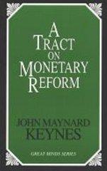 A Tract on Monetary Reform by Keynes, John Maynard