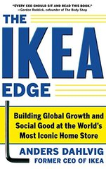 The IKEA Edge: Building Global Growth and Social Good at the World's Most Iconic Home Store by Dahlvig, Anders