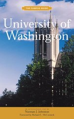 University of Washington: The Campus Guide by Johnston, Norman J./ Dotson, Jay (PHT)/ McCormick, Richard L. (FRW)