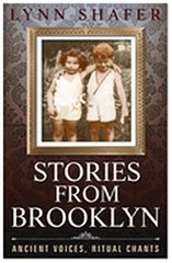 Stories from Brooklyn: Ancient Voices, Ritual Chants by Shafer, Lynn