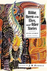 Hildur, Queen of the Elves: And Other Icelandic Folk Tales by Bedell, J. M./ Gunnell, Terry (INT)