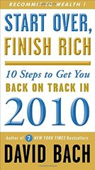 Start Over, Finish Rich: 10 Steps to Get You Back on Track in 2010 by Bach, David