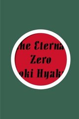 The Eternal Zero by Hyakuta, Naoki/ Brynne, Chris (TRN)/ Rubin, Paul (TRN)