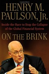 On the Brink: Inside the Race to Stop the Collapse of the Global Financial System by Paulson, Henry M., Jr.