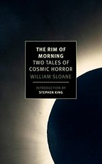 The Rim of Morning by Sloane, William/ King, Stephen (INT)