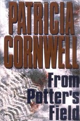From Potter's Field by Cornwell, Patricia Daniels