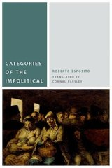 Categories of the Impolitical by Esposito, Roberto/ Parsley, Connal (TRN)