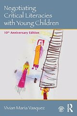 Negotiating Critical Literacies With Young Children: 10th Anniversary Edition by Vasquez, Vivian Maria