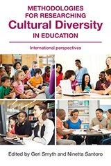 Methodologies for Researching Cultural Diversity in Education: International Perspectives by Smyth, Geri (EDT)/ Santoro, Ninetta (EDT)