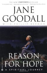 Reason for Hope: A Spiritual Journey by Goodall, Jane/ Berman, Phillip