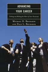 Advancing Your Career: Getting and Making the Most of Your Doctorate by Brubaker, Michael D./ Brubaker, Dale L.