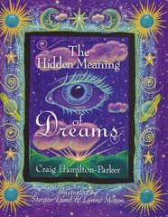 The Hidden Meaning of Dreams by Parker, Craig Hamilton
