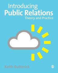 Introducing Public Relations: Theory and Practice by Butterick, Keith