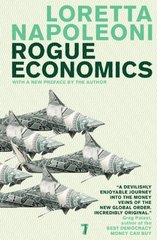 Rogue Economics: Capitalism's New Reality by Napoleoni, Loretta