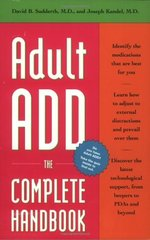 Adult Add: The Complete Handbook : Everything You Need to Know About How to Cope and Live Well With Add/Adhd by Sudderth, David B., M.D./ Kandel, Joseph