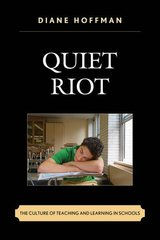 Quiet Riot: The Culture of Teaching and Learning in Schools