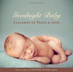 Goodnight Baby: Lullabies of Peace & Love