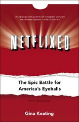 Netflixed: The Epic Battle for America's Eyeballs by Keating, Gina