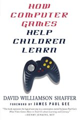 How Computer Games Help Children Learn by Shaffer, David Williamson/ Gee, James Paul (FRW)