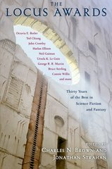 The Locus Awards: Thirty Years of the Best in Science Fiction and Fantasy by Brown, Charles N. (EDT)/ Strahan, Jonathan (EDT)