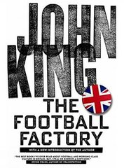 The Football Factory by King, John