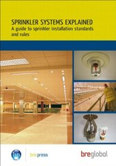 Sprinkler Systems Explained: A Guide to Sprinkler Installation Standards and Rules (Br 503)