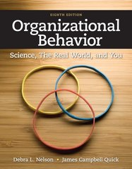 Organizational Behavior: Science, the Real World, and You by Nelson, Debra L./ Quick, James Campbell
