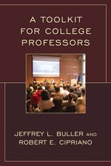 A Toolkit for College Professors by Buller, Jeffrey L./ Cipriano, Robert E.