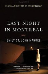 Last Night in Montreal by Mandel, Emily St. John