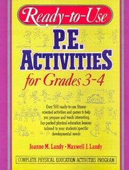 Ready-To-Use P.E. Activities for Grades 3-4 by Landy, Joanne M./ Landy, Maxwell J.