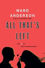 All That's Left by Anderson, Ward