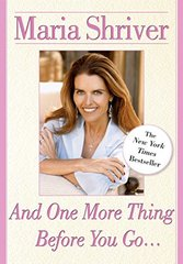 And One More Thing Before You Go... by Shriver, Maria