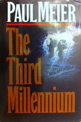 The Third Millennium: A Novel by Meier, Paul D.