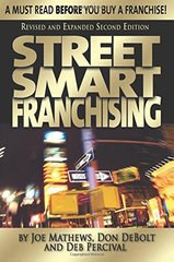 Street Smart Franchising: A Must Read Before You Buy a Franchise! by Percival, Deb/ Debolt, Don/ Mathews, Joe